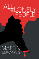 All The Lonely People - Martin Edwards