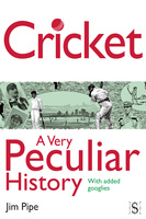 Cricket, A Very Peculiar History - Jim Pipe