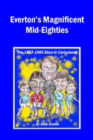Everton's Magnificent Mid-Eighties - Andy Groom