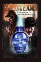 Sherlock Holmes and The Case of The Crystal Blue Bottle - Luke Kuhns