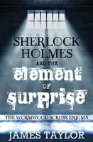 Sherlock Holmes and the Element of Surprise - James Taylor