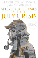Sherlock Holmes and The July Crisis - Arthur Conan Doyle