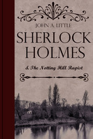 Sherlock Holmes and the Notting Hill Rapist - John A. Little