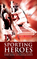 Sporting Heroes of Essex and East London 1960-2000 - Dr. Phil Stevens