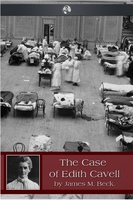 The Case of Edith Cavell - James Beck