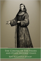 The Coming of the Friars - Rev. Augustus Jessop