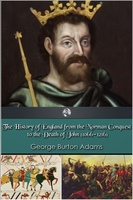 The History of England 1066-1216 - George Burton Adams