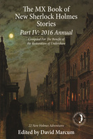 The MX Book of New Sherlock Holmes Stories Part IV - David Marcum