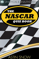 The NASCAR Quiz Book - Astin Snow