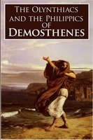 The Olynthiacs and the Philippics of Demosthenes - Demosthenes