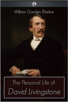 The Personal Life of David Livingstone - William Garden Blaikie