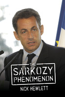 The Sarkozy Phenomenon - Nick Hewlett