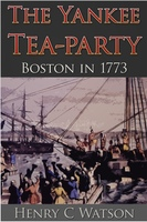 The Yankee Tea-Party - Henry C. Watson