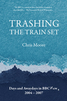 Trashing the Train Set - Chris Moore