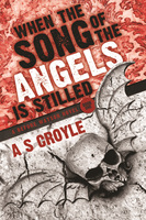 When the Song of the Angels is Stilled - A.S. Croyle