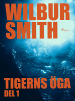 Tigerns öga del 1 - Wilbur Smith