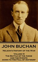 Nelson's History of the War - Volume III (of XXIV) - John Buchan