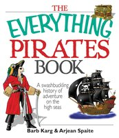 The Everything Pirates Book - Barb Karg,Arjean Spaite