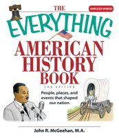 The Everything American History Book - John R McGeehan
