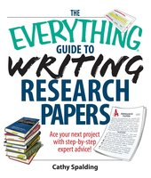 The Everything Guide To Writing Research Papers Book - Cathy Spalding