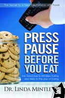 Press Pause Before You Eat - Linda Mintle
