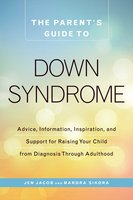 The Parent's Guide to Down Syndrome - Jen Jacob,Mardra Sikora