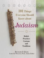 101 Things Everyone Should Know About Judaism - James B. Wiggins,Richard D Bank