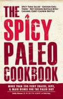 The Spicy Paleo Cookbook - Emily Dionne,Erin Ray