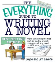 The Everything Guide To Writing A Novel - Joyce Lavene,Jim Lavene