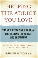Helping the Addict You Love - Laurence M. Westreich, MD