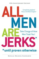 All Men Are Jerks - Until Proven Otherwise, 15th Anniversary Edition - Daylle Deanna Schwartz