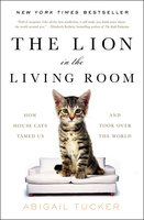 The Lion in the Living Room - Abigail Tucker