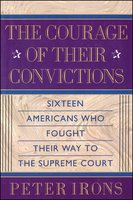 The Courage of Their Convictions - Peter H. Irons
