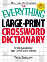 The Everything Large-Print Crossword Dictionary - Charles Timmerman