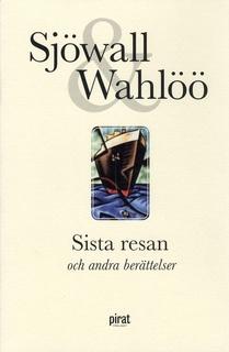 Sista resan och andra berättelser - Sjöwall och Wahlöö