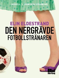 Den nergrävde fotbollstränaren - Elin Eldestrand