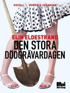 Den stora dödgrävardagen - Elin Eldestrand