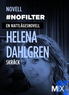 #nofilter - En nattlägesnovell - Helena Dahlgren