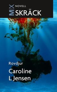 Rovdjur - Caroline Jensen L